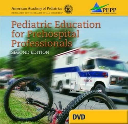 Pediatric Education for Prehospital Professionals: Pediatrics, American Academy of