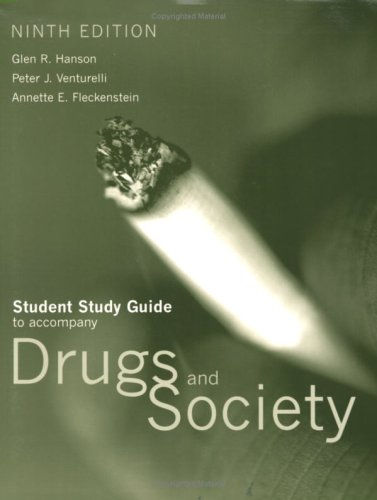 Student Study Guide to Accompany Drugs and Society; 9th Edition: Hanson, Glen R.; Venturelli, Peter...