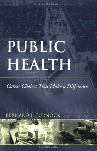 9780763737900: Public Health: Career Choices That Make a Difference
