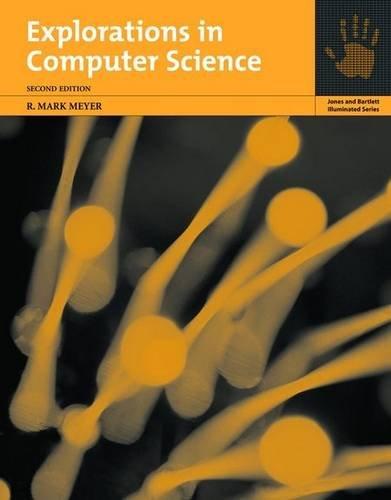 9780763738327: Explorations In Computer Science (Jones and Bartlett Illuminated)