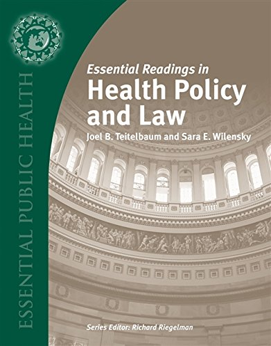 Essential Readings in Health Policy and Law: Joel B. Teitelbaum;