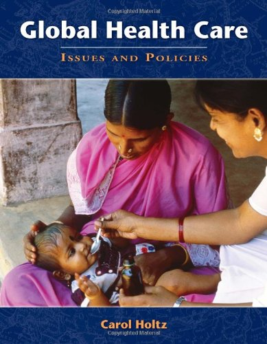 9780763738525: Global Health Care: Issues And Policies