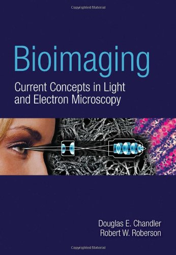 9780763738747: Bioimaging: Current Concepts In Light & Electron Microscopy