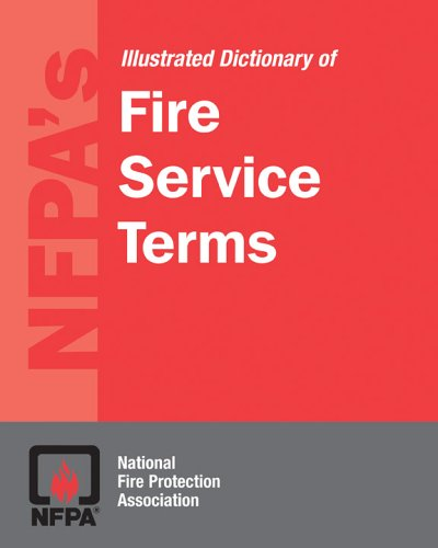 NFPA's Illustrated Dictionary of Fire Service Terms (076373909X) by NFPA