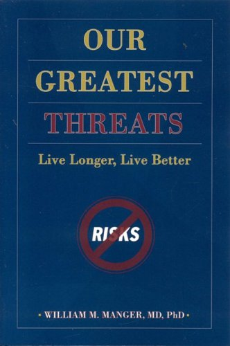 9780763739447: Our Greatest Threats: Live Longer, Live Better