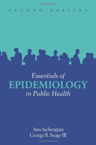 Essentials of Epidemiology in Public Health, 2nd: Ann Aschengrau; George