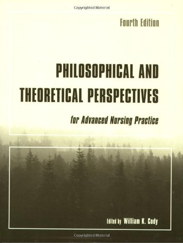 9780763740306: Philosophical And Theoretical Perspectives For Advanced Nursing Practice (Cody, Philosophical and Theoretical Perspectives for Advances Nursing Practice)