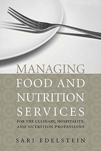 Managing Food and Nutrition Services for the Culinary, Hospitality, and Nutrition Professions 9780763740641 Managing Food and Nutrition Services for the Culinary, Hospitality, and Nutrition Professions merges culinary, hospitality and dietetics