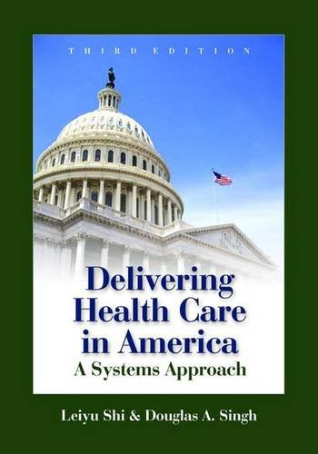 9780763742232: Delivering Health Care in America: A Systems Approach