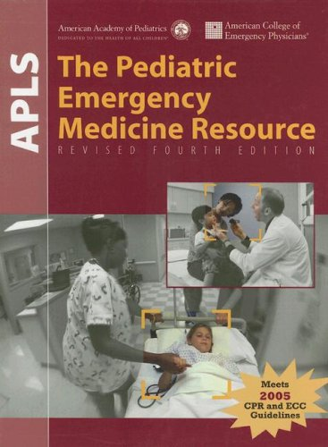 9780763744144: APLS, the pediatric emergency medicine resource,4e