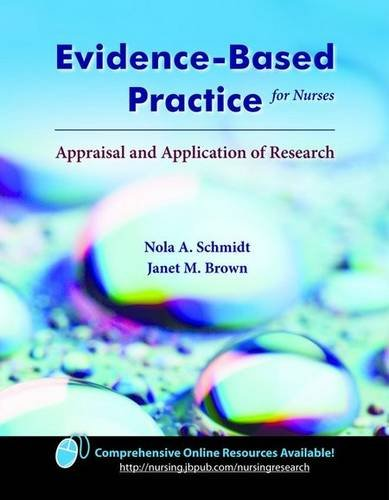 Evidence-Based Practice for Nurses: Appraisal and Application of Research: Brown, Janet M., Schmidt...