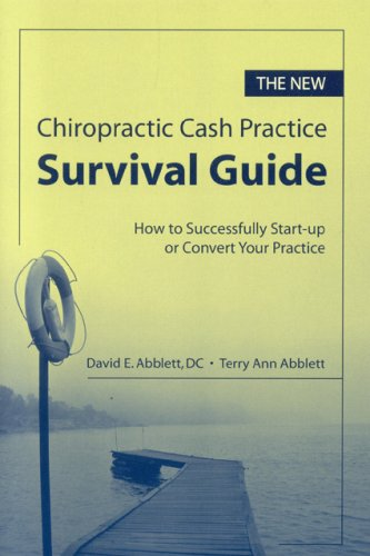 9780763744496: The New Chiropractic Cash Practice Survival Guide: How to Successfully Start-up or Convert Your Practice
