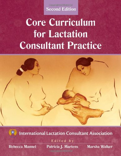 9780763745035: The Core Curriculum for Lactation Consultant Practice