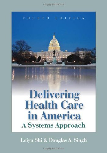 9780763745127: Delivering Health Care In America (Delivering Health Care in America: A Systems Approach)
