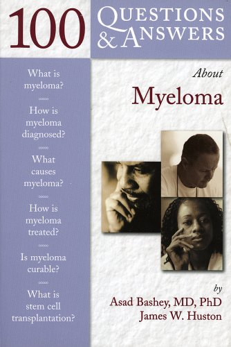 100 Questions & Answers About Myeloma: Bashey, Asad; Huston, James W.