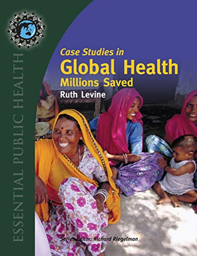 9780763746209: Case Studies in Global Health: Millions Saved (Texts in Essential Public Health)