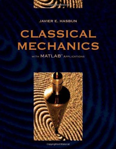 9780763746360: Classical Mechanics with MATLAB Applications