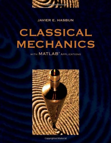 Classical Mechanics With MATLAB Applications: Hasbun, Javier E.