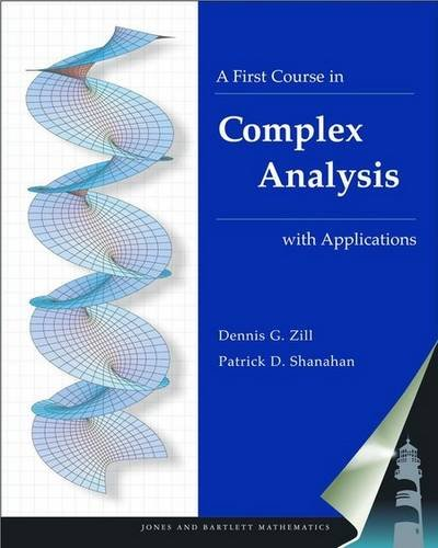 9780763746582: First Course in Complex Analysis with Applications