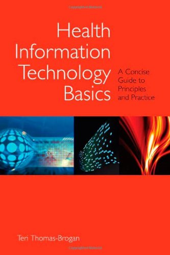 9780763746872: Health Information Technology Basics: A Concise Guide To Principles And Practice