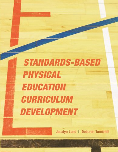 9780763747169: Standards-Based Physical Education Curriculum Development