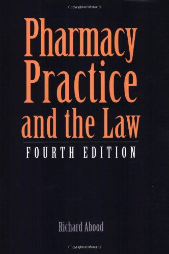 Pharmacy Practice and the Law: Richard R. Abood