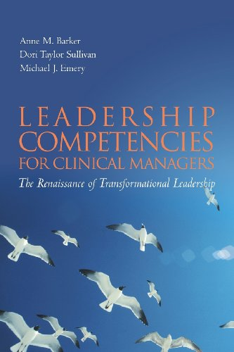 9780763747411: Leadership Competencies for Clinical Managers: The Renaissance of Transformational Leadership