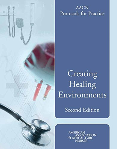 9780763748951: AACN Protocols for Practice: Healing Environments, Second Editon