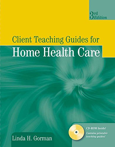 9780763749347: Client Teaching Guides for Home Health Care (Gorman, Client Teaching Guides for Home Health Guides)