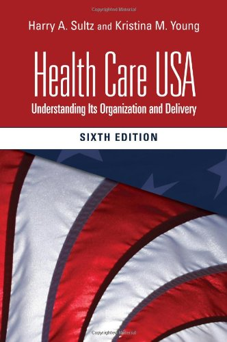 9780763749743: Health Care USA: Understanding Its Organization and Delivery