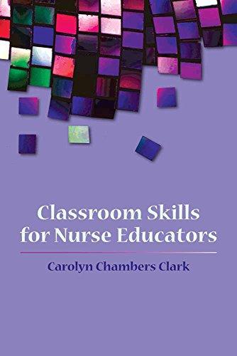 9780763749750: Classroom Skills for Nurse Educators