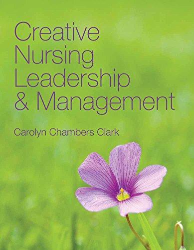 9780763749767: Creative Nursing Leadership & Management