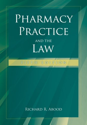 Pharmacy Practice And The Law (Pharmacy Practice: Richard R Abood