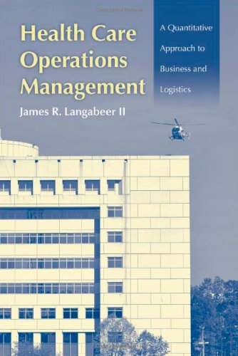 9780763750510: Health Care Operations Management: A Quantitative Approach to Business and Logistics