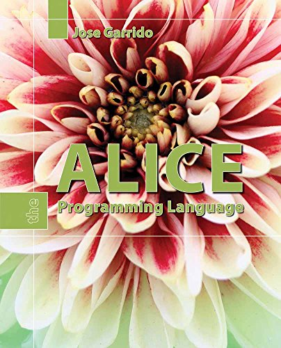 Alice: The Programming Language: Garrido, Jose M