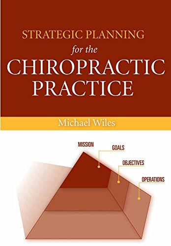 9780763750855: Strategic Planning for the Chiropractic Practice: Eighteen Step-by-step Exercises to Create a Professional Strategic Plan for the Practice of Your Dreams