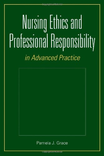 9780763751104: Nursing Ethics And Professional Responsibility In Advanced Practice