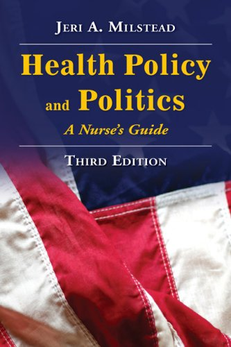 9780763751272: Health Policy And Politics: A Nurse's Guide (Milstead, Health Policy and Politics)