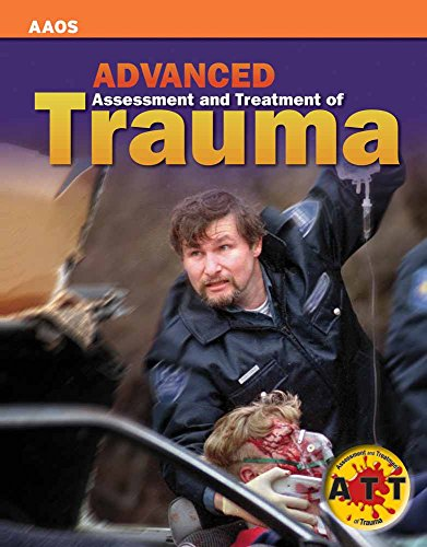 9780763751319: Advanced Assessment And Treatment Of Trauma (AAOS)
