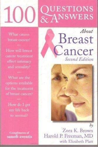 100 Questions & Answers About Breast Cancer: MD, Zora K. Brown & Harold P. Freeman