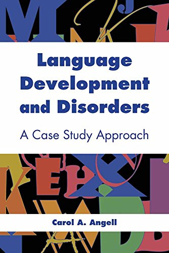 9780763754006: Language Development and Disorders: A Case Study Approach