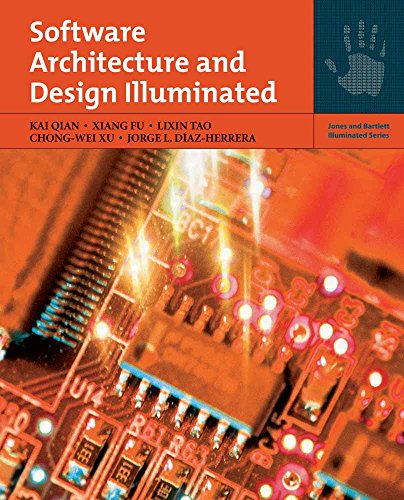 9780763754204: Software Architecture and Design Illuminated (Jones and Bartlett Illuminated (Paperback))