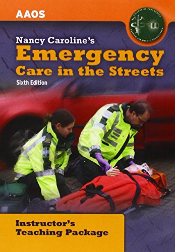 United Kingdom Edition - Nancy Caroline s Emergency Care In The Streets Instructor s Package: ...