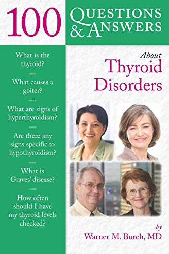 9780763755492: 100 Questions & Answers About Thyroid Disorders