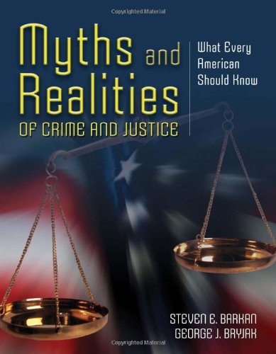 9780763755744: Myths And Realities Of Crime And Justice: What Every American Should Know