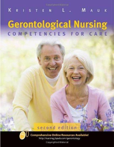 9780763755805: Gerontological Nursing: Competencies For Care
