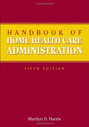 9780763755829: Handbook Of Home Health Care Administration