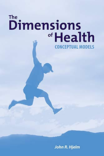 The Dimensions of Health: Conceptual Models: John Hjelm
