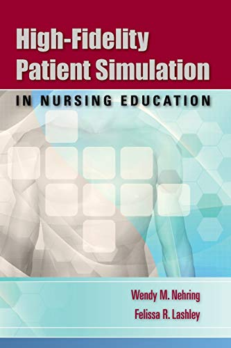 9780763756512: High-Fidelity Patient Simulation In Nursing Education