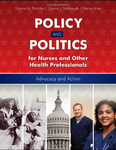 9780763756598: Policy And Politics For Nurses And Other Health Professionals: Advocacy and Action